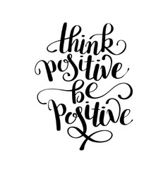 Think positive handwritten inscription poster vector