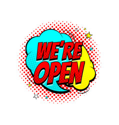 color speech bubble we are open vector image