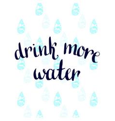 Drink more water handwritten motivation poster vector
