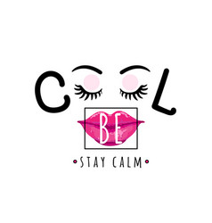 be cool stay calm vector image