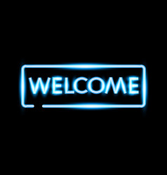 realistic welcome neon sign banner vector image