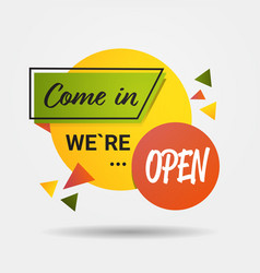 come in sticker we are open again after vector image