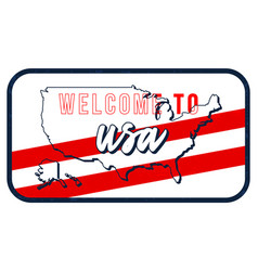 Welcome to usa vintage rusty metal sign map in vector