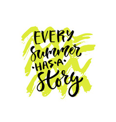 Every summer has a story hand lettering vector