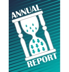 Annual report cover with hourglass with arrows on vector image