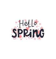 Hello spring lettering flowers card vector