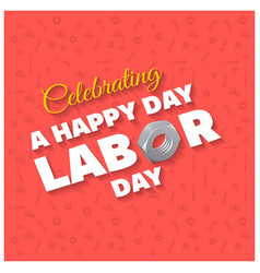 Happy labor day beautiful typography on a red vector