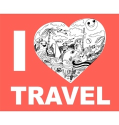 I love travel hand drawing doodles vector image vector image