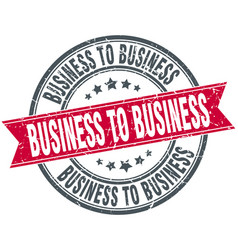 Business to business round grunge ribbon stamp vector