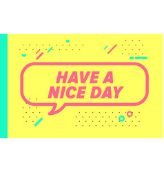 have a nice day in design banner template vector image