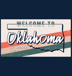 Welcome to oklahoma vintage rusty metal sign vector
