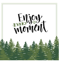 enjoy every moment lettering calligraphic poster vector image
