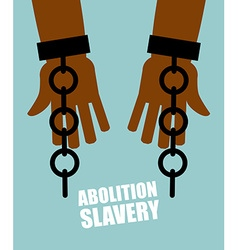 Abolition of slavery hands black slave with broken vector
