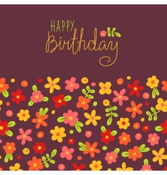 Card happy birthday with cute flowers vector