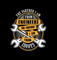 Engineer quote and saying good for print design vector