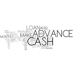 When to use a cash advance text word cloud concept vector