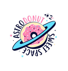 Donut about space print design with slogan vector