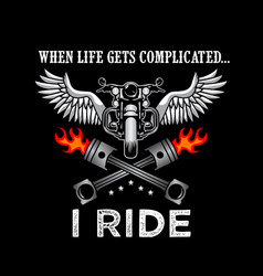 ride quote and saying good for print design vector image