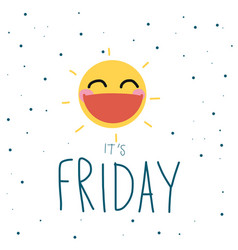 it is friday cute sun smile polka dot background vector image