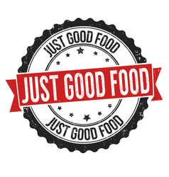 just good food grunge rubber stamp vector image