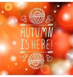 Autumn is here - typographic element vector