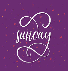 Sunday - handdrawn phrase week day vector