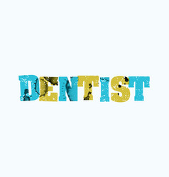 Dentist concept stamped word art vector