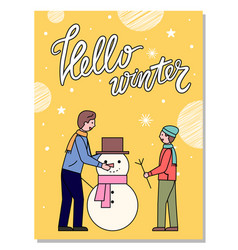 hello winter greeting card with people and snowman vector image
