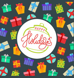 happy holidays background wrapped gift boxes vector image