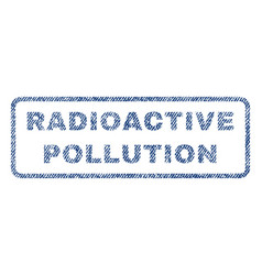 Radioactive pollution textile stamp vector