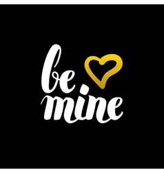 Be Mine Handwritten Calligraphy vector