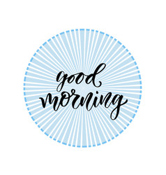 hand drawn lettering good morning with modern vector image