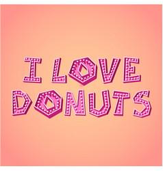 i love donuts vector image