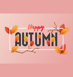 happy autumn background design overlap leaves and vector image