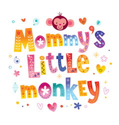 Mommys little monkey vector