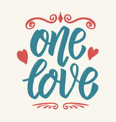 one love hand drawn lettering isolated on white vector image