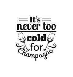 quote typographical background about champagne of vector image