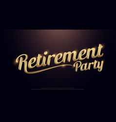 retirement party golden logo calligraphy vector image