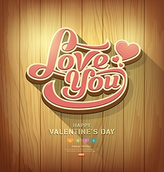 Valentines love you text design on wood background vector