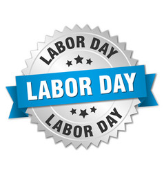 labor day round isolated silver badge vector image