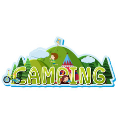 Font design for word camping with kids in tent vector