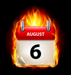Sixth august in calendar burning icon on black vector