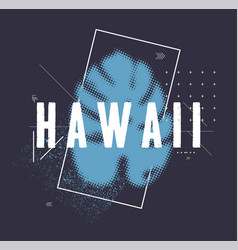 t-shirt design - hawaii with tropical leave vector image