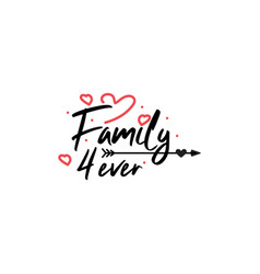 family quote lettering typography family forever vector image