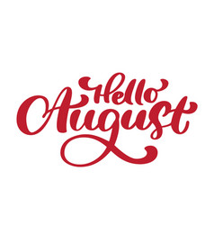 hello august lettering print text summer vector image