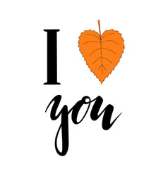 i love autumn heart you hand drawn calligraphy vector image