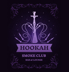 Poster for smoke club with of hookah vector
