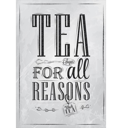 Poster Tea For all Reasons coal vector image