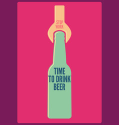 time to drink beer typographic retro beer poster vector image vector image