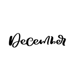december hand drawn decorative lettering text in vector image